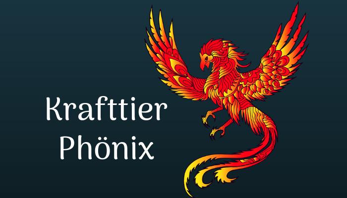 Der Phoenix als Krafttier