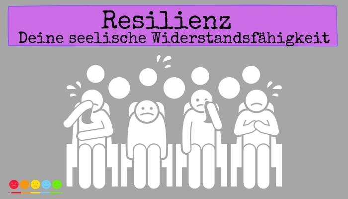 Resilienz - seelische Widerstandskraft