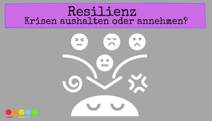 Resilienz - Krisen aushalten