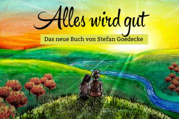 Illustration für Stefan Goedecke neues Buch Alles wird gut